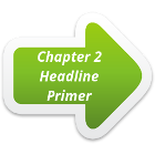 link to chapter 2 - Headline Primer