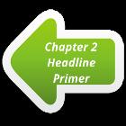 link to chapter 2 - Headline Primer